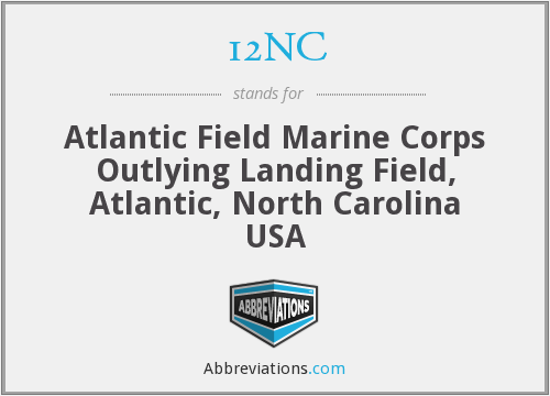 12NC - Atlantic Field Marine Corps Outlying Landing Field, Atlantic, North Carolina USA