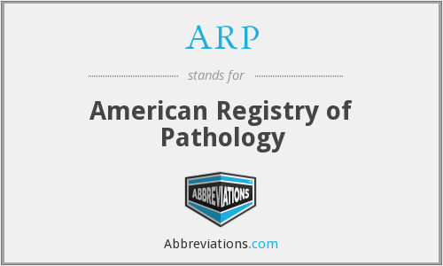 ARP - American Registry of Pathology