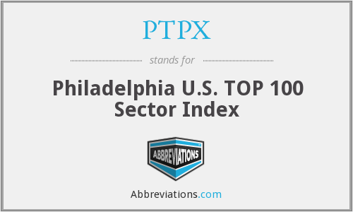 PTPX - Philadelphia U.S. TOP 100 Sector Index