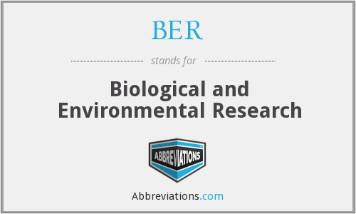 BER - Biological and Environmental Research