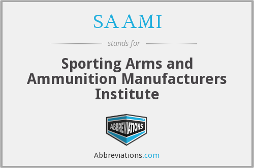 SAAMI - Sporting Arms and Ammunition Manufacturers Institute