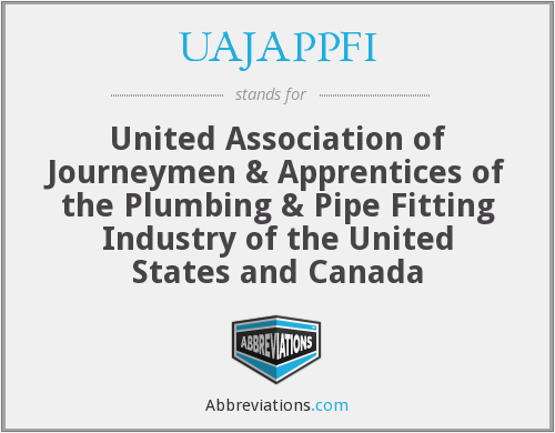 UAJAPPFI - United Association of Journeymen & Apprentices of the Plumbing & Pipe Fitting Industry of the United States and Canada