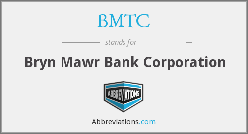 BMTC - Bryn Mawr Bank Corporation