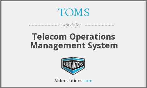 TOMS - Telecom Operations Management System
