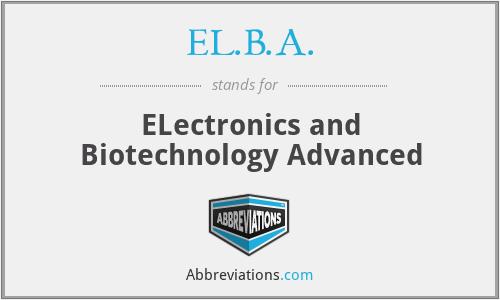 EL.B.A. - ELectronics and Biotechnology Advanced
