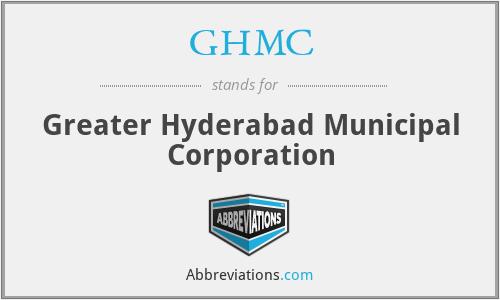 GHMC - Greater Hyderabad Municipal Corporation
