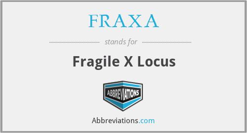 FRAXA - Fragile X Locus