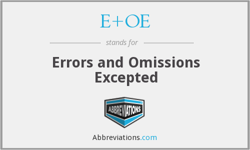 E+OE - Errors and Omissions Excepted