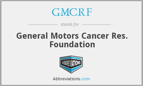 GMCRF - General Motors Cancer Res. Foundation