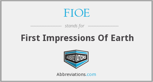 FIOE - First Impressions Of Earth