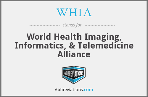 WHIA - World Health Imaging, Informatics, & Telemedicine Alliance