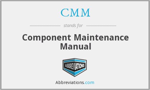 CMM - Component Maintenance Manual