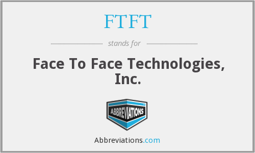 FTFT - Face To Face Technologies, Inc.