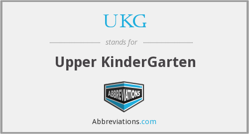 UKG - Upper KinderGarten