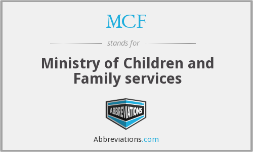 MCF - Ministry of Children and Family services