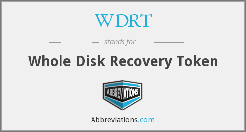 WDRT - Whole Disk Recovery Token