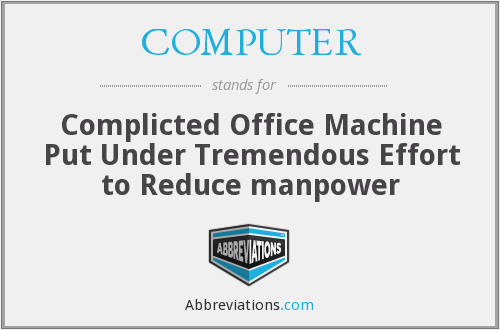 COMPUTER - Complicted Office Machine Put Under Tremendous Effort to Reduce manpower