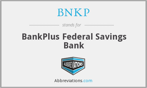 BNKP - BankPlus Federal Savings Bank