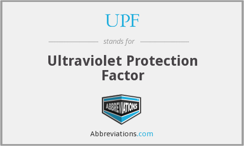 UPF - Ultraviolet Protection Factor