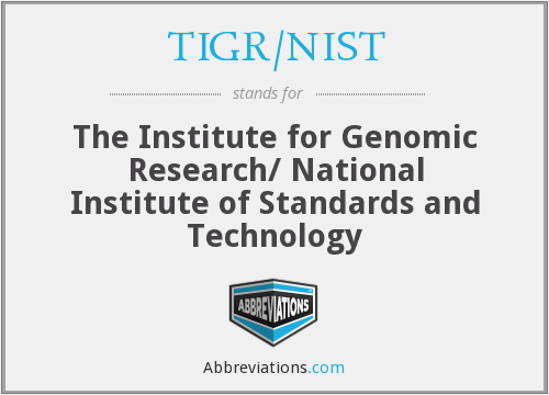 TIGR/NIST - The Institute for Genomic Research/ National Institute of Standards and Technology