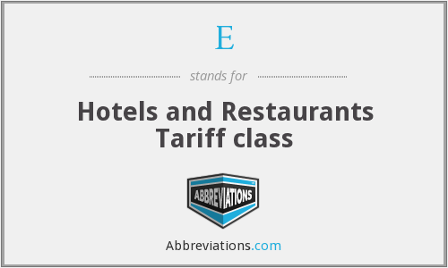 E - Hotels and Restaurants Tariff class