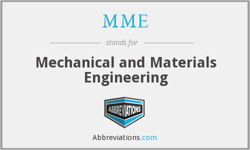 MME - Mechanical and Materials Engineering
