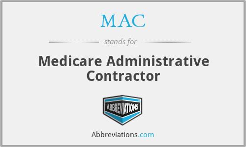 MAC - Medicare Administrative Contractor