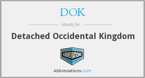 DOK - Detached Occidental Kingdom