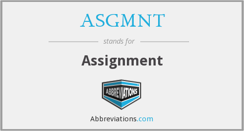 What does ASGMNT stand for?