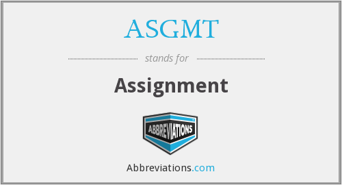 What is the abbreviation for ASSIGNMENT?
