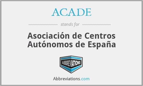 ACADE - Asociación de Centros Autónomos de España