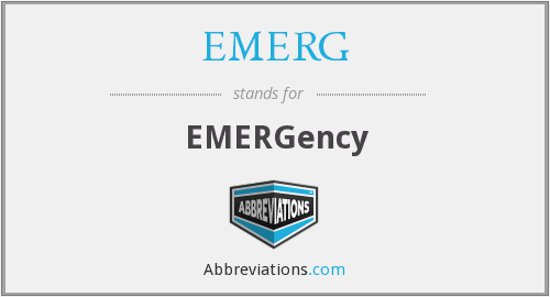 What does EMERG. stand for?