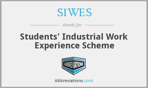 SIWES - Students' Industrial Work Experience Scheme