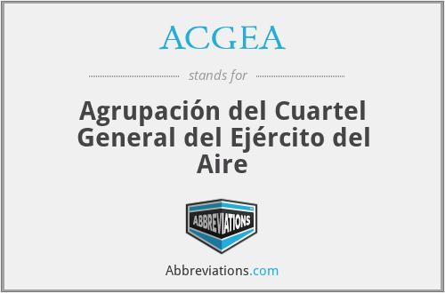 ACGEA - Agrupación del Cuartel General del Ejército del Aire