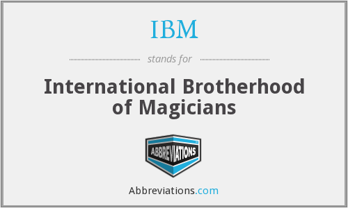 IBM - International Brotherhood of Magicians