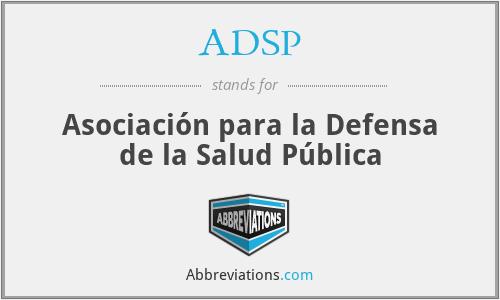 ADSP - Asociación para la Defensa de la Salud Pública