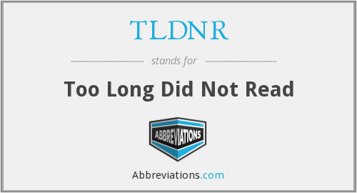 What does TLDNR stand for?
