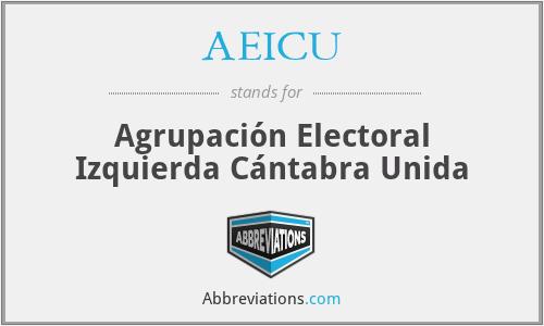 AEICU - Agrupación Electoral Izquierda Cántabra Unida