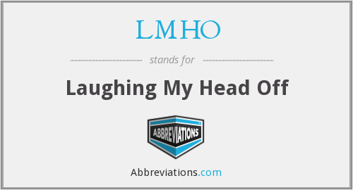 What does LMHO stand for?