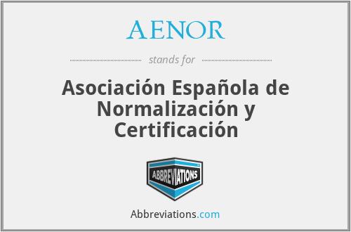 AENOR - Asociación Española de Normalización y Certificación