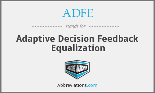ADFE - Adaptive Decision Feedback Equalization