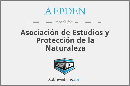 AEPDEN - Asociación de Estudios y Protección de la Naturaleza