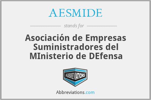 AESMIDE - Asociación de Empresas Suministradores del MInisterio de DEfensa