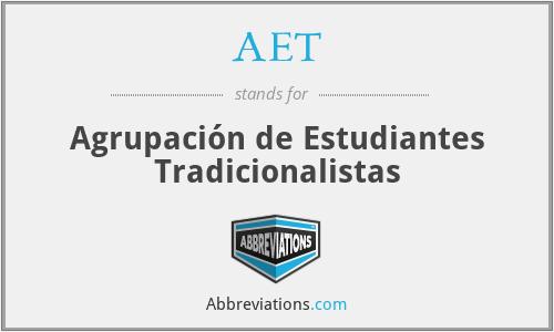 AET - Agrupación de Estudiantes Tradicionalistas