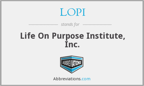 LOPI - Life On Purpose Institute, Inc.
