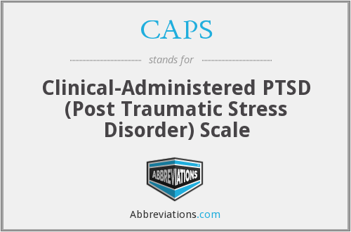 CAPS - Clinical-Administered PTSD (Post Traumatic Stress Disorder) Scale