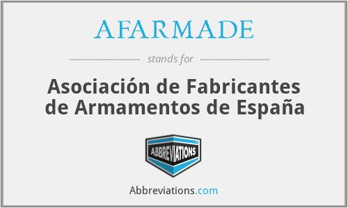 AFARMADE - Asociación de Fabricantes de Armamentos de España