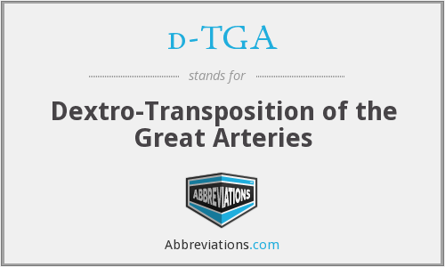 d-TGA - Dextro-Transposition of the Great Arteries