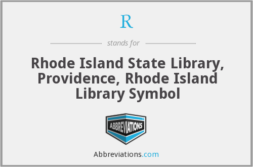 R - Rhode Island State Library, Providence, Rhode Island Library Symbol