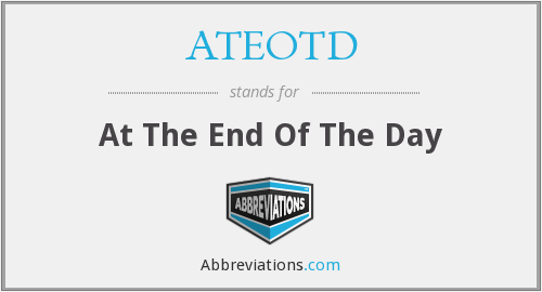 ATEOTD - At The End Of The Day